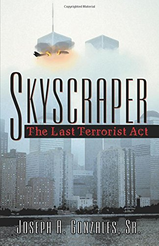 9780741448958: Skyscraper: The Last Terrorist Act