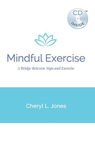 9780741449825: Mindful Exercise: A Bridge Between Yoga and Exercise with Bonus CD