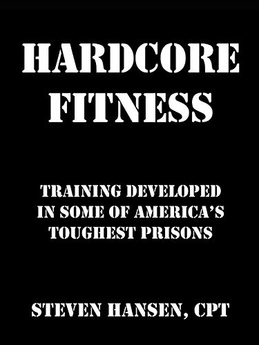 9780741450494: Hardcore Fitness: Training Developed in Some of America's Toughest Prisons