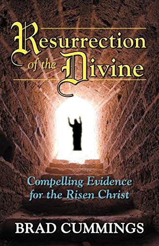 9780741450616: Resurrection of the Divine: Compelling Evidence for the Risen Christ