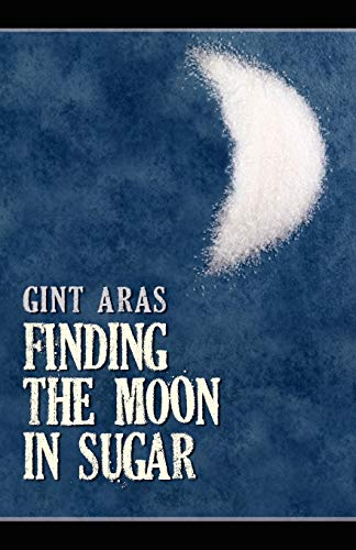 9780741450937: Finding the Moon in Sugar