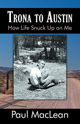 9780741451224: Trona to Austin: How Life Snuck Up on Me