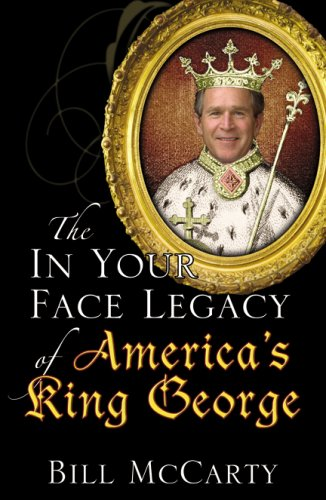 The In Your Face Legacy of America's King George: William McCarty