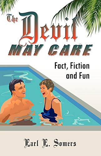 The Devil May Care (Fact, Fiction and Fun): Earl E. Somers