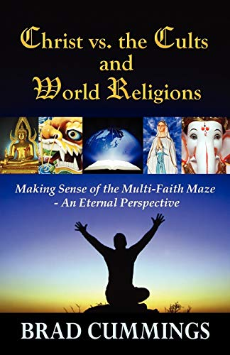 9780741452368: Christ vs. the Cults and World Religions: Making Sense of the Multi-Faith Maze: An Eternal Perspective