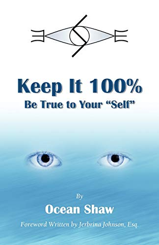 Keep It 100%: Be True to Yourself: Ocean Shaw