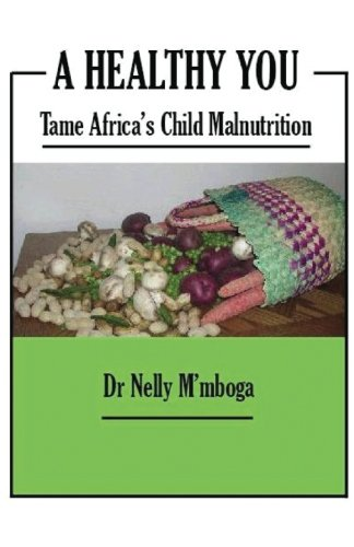 9780741452719: A Healthy You: Tame Africa's Child Malnutrition