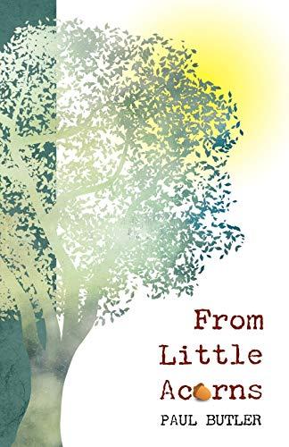 From Little Acorns: Paul Butler
