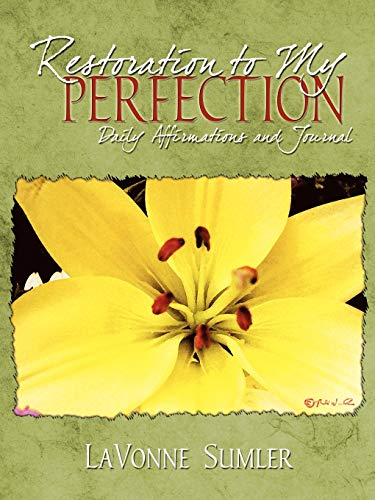 Restoration to My Perfection: Daily Affirmations and Journal: LaVonne Sumler