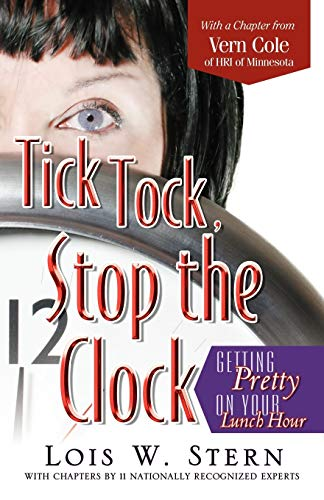 9780741453594: Tick Tock, Stop the Clock: Getting Pretty on Your Lunch Hour