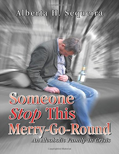 9780741454157: Someone Stop This Merry-Go-Round: An Alcoholic Family in Crisis