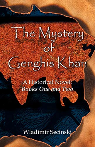 9780741454386: The Mystery of Genghis Khan: A Historical Novel, Books One and Two
