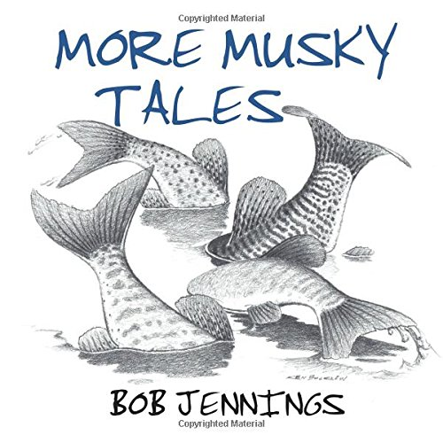 More Musky Tales