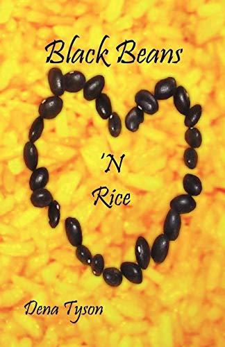 Black Beans 'N Rice: Dena Tyson