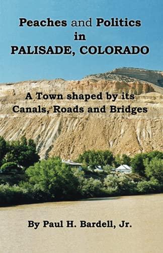 9780741454676: Peaches and Politics in Palisade, Colorado
