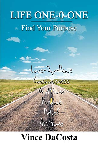 Life One-O-One: Find Your Purpose: Vince DaCosta