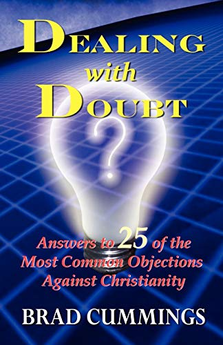 9780741455185: Dealing with Doubt: Answers to 25 of the Most Common Objections Against Christianity