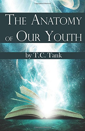 The Anatomy of Our Youth: T. C. Tank