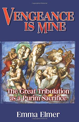 9780741456427: Vengeance Is Mine: The Great Tribulation As a Purim Sacrifice