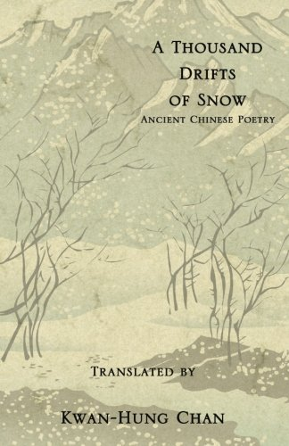 9780741456441: A Thousand Drifts of Snow: Ancient Chinese Poetry