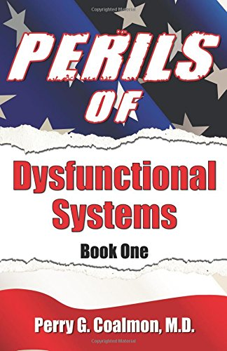 9780741456892: Perils of Dysfunctional Systems, Book One
