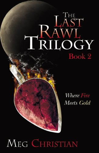 9780741457233: The Last Rawl Trilogy: Book 2: Where Fire Meets Gold