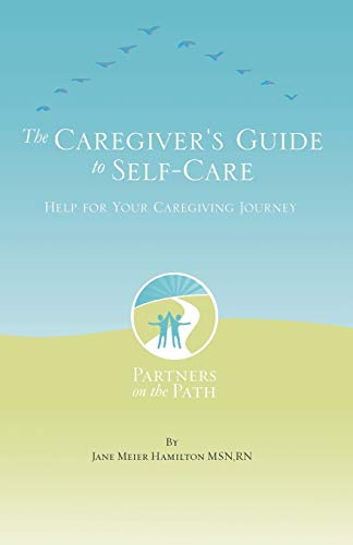 9780741458025: The Caregiver's Guide to Self Care: Help For Your Caregiving Journey