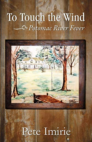 To Touch the Wind: Book Two: Pete Imirie