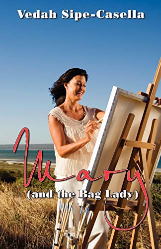 Mary (and the Bag Lady): Vedah Sipe-Casella