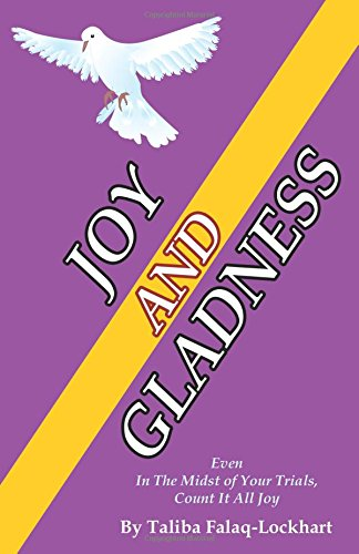 9780741459480: Joy and Gladness: Even in the Midst...Count It All Joy