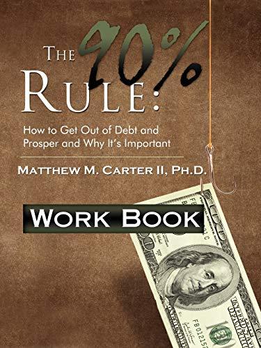 The 90% Rule: Workbook: Carter II., Matthew Mark