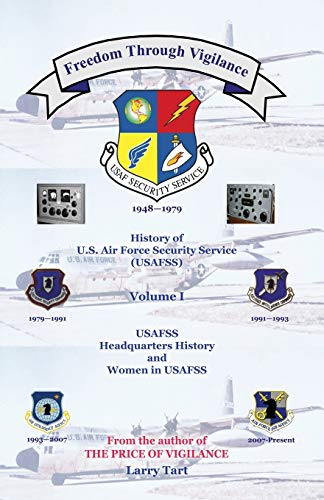9780741460134: Freedom Through Vigilance: Volume 1: USAFSS HQ History and Women in USAFSS