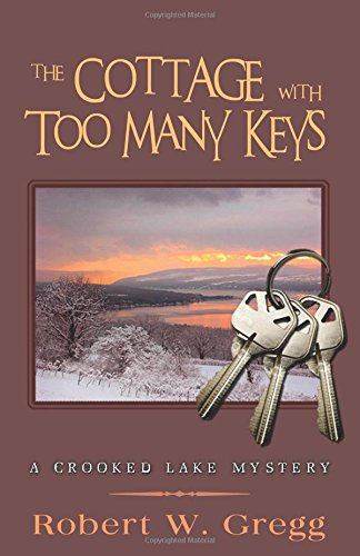 The Cottage with Too Many Keys: Robert W Gregg
