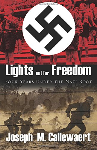 Lights Out for Freedom: Joseph M. Callewaert