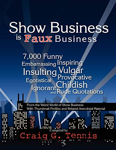 Show Business is Faux Business: Craig G. Tennis