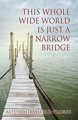 9780741461544: This Whole Wide World is Just a Narrow Bridge