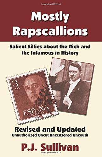 9780741461674: Mostly Rapscallions: Salient Sillies About the Rich and Infamous in History