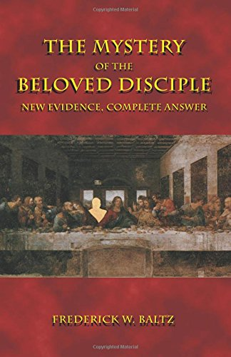 9780741462053: The Mystery of the Beloved Disciple: New Evidence, Complete Answer