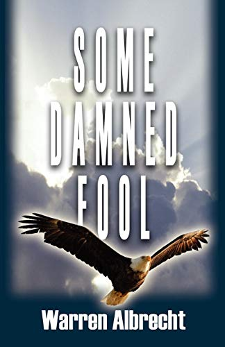 9780741462466: Some Damned Fool
