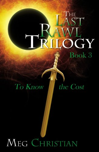 9780741463081: The Last Rawl Trilogy: Book 3: To Know the Cost