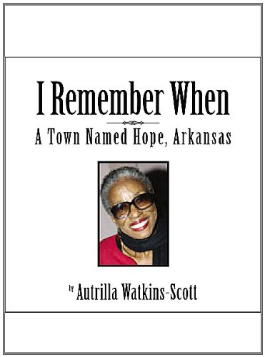 I Remember When: A Town Named Hope, Arkansasa