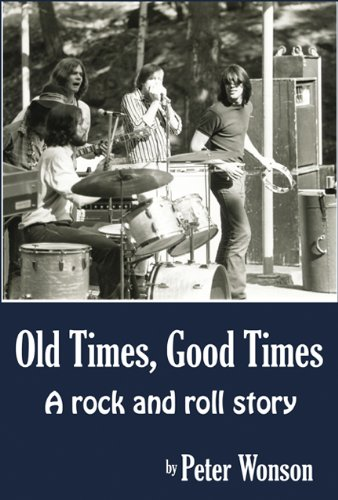 OLD TIMES, GOOD TIMES A ROCK AND ROLL STORY: Wonson, Peter