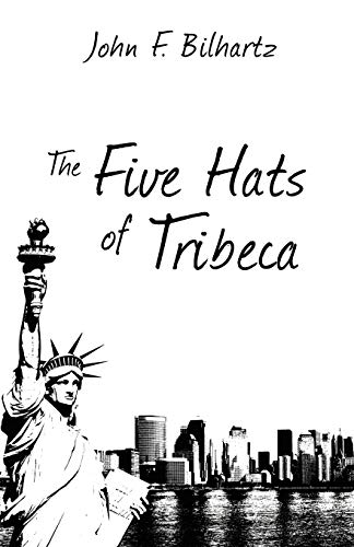 9780741464552: The Five Hats of Tribeca