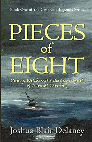 9780741464798: Pieces of Eight: Piracy, Witchcraft and the Great Spirit of Colonial Cape Cod