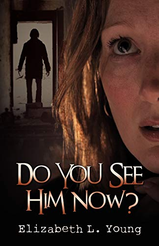 Do You See Him Now?: Elizabeth L. Young