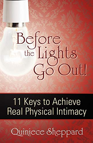 9780741465351: Before the Lights Go Out! 11 Keys to Achieve Real Physical Intimacy