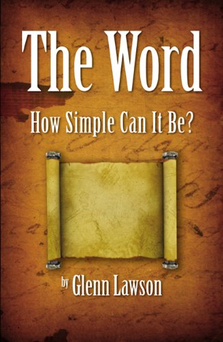 9780741465658: THE WORD- How Simple Can It Be?