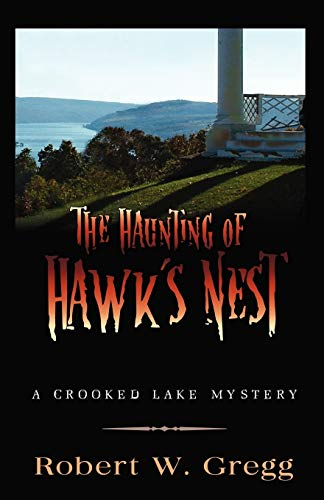 The Haunting of Hawks Nest: Robert W. Gregg