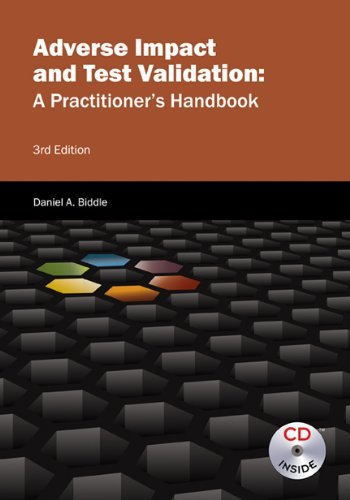 Adverse Impact and Test Validation: A Practitioner's Handbook: Biddle, Daniel A.