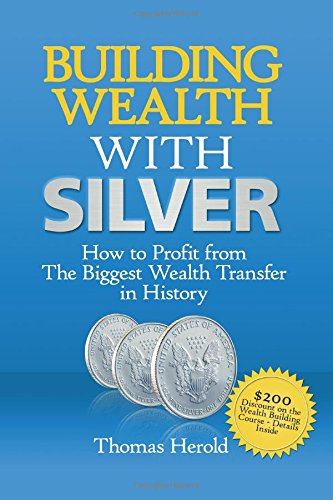 9780741466136: Building Wealth with Silver: How To Profit from The Biggest Wealth Transfer in History - Hardcover